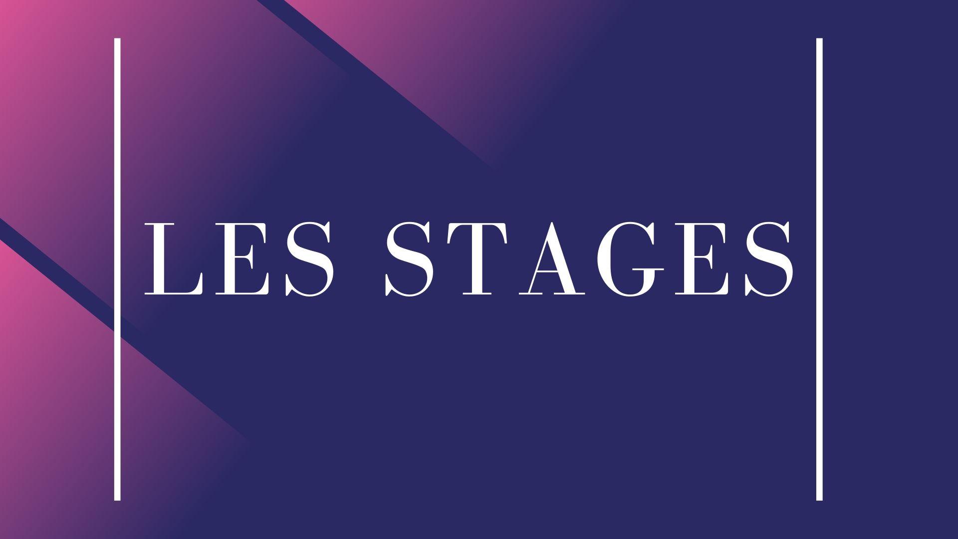 Les différents stages que nous vous proposons.
